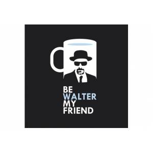 Camiseta Be Walter my friend